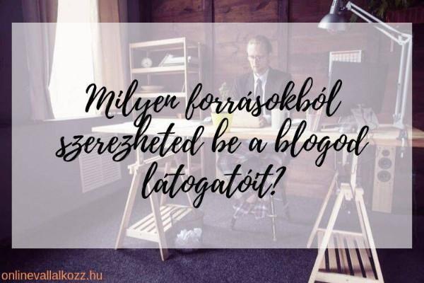Látogatószerzés - Honnan szerezhetsz blogodnak látogatókat?