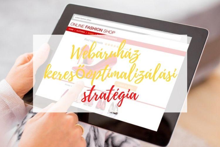 Webáruház keresooptimalizálás stratégia
