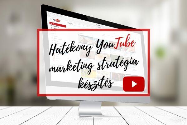 Hatékony Youtube marketing stratégia készítés