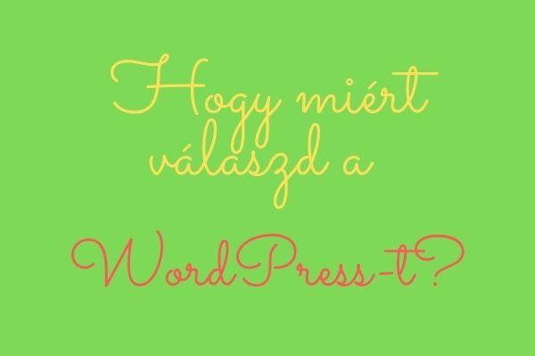 Hogy miért válaszd a WordPress-t