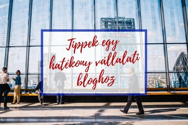 Tippek egy hatékony vállalati bloghoz