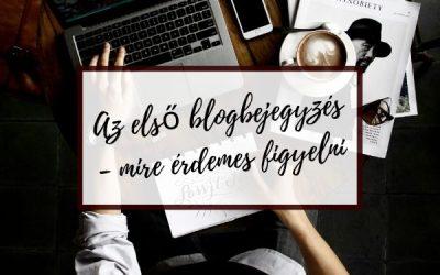 Az első blogbejegyzés – mire érdemes figyelni?