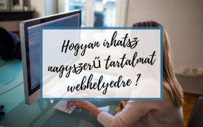 Hogyan írhatsz nagyszerű tartalmat webhelyedre?