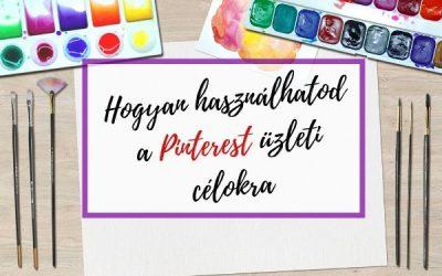 Hogyan használható a Pinterest üzleti célokra