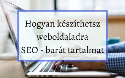 Hogyan készíthetsz weboldaladra SEO-barát tartalmat?