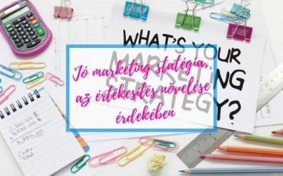 16 alapvető marketing stratégia, az értékesítés növelése érdekében.