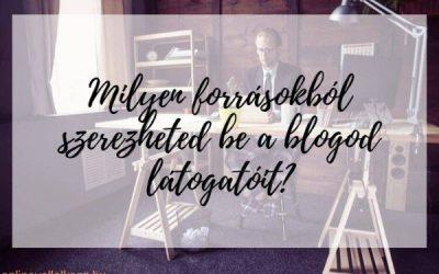 Látogatószerzés – Honnan szerezhetsz blogodnak látogatókat?